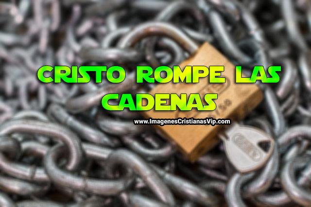 cristo-rompe-las-cadenas-imagenes-cristianas
