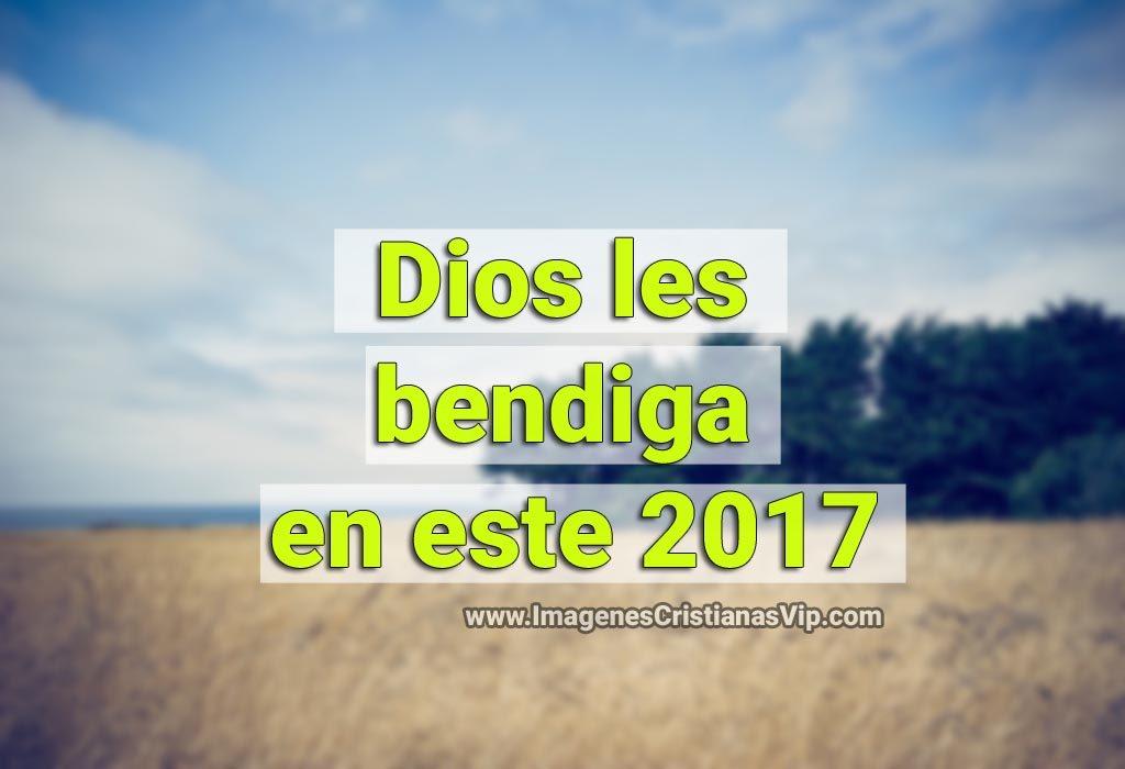 Imagenes cristianas Dios les bendiga en este 2017