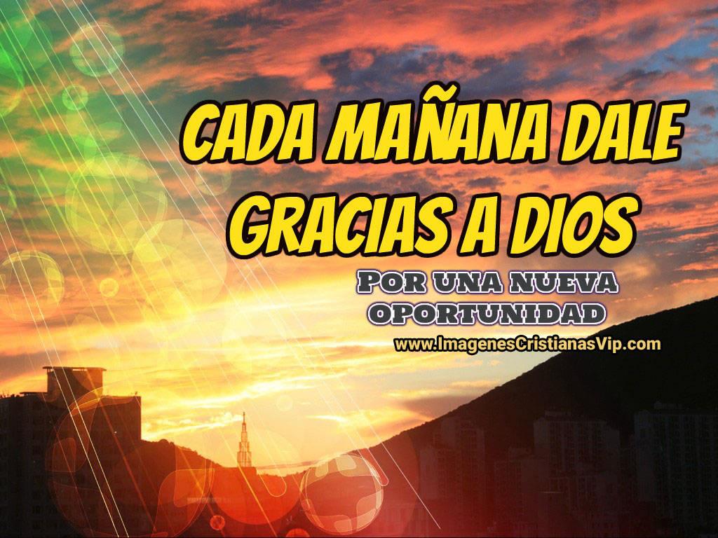 Cada mañana dale gracias a Dios