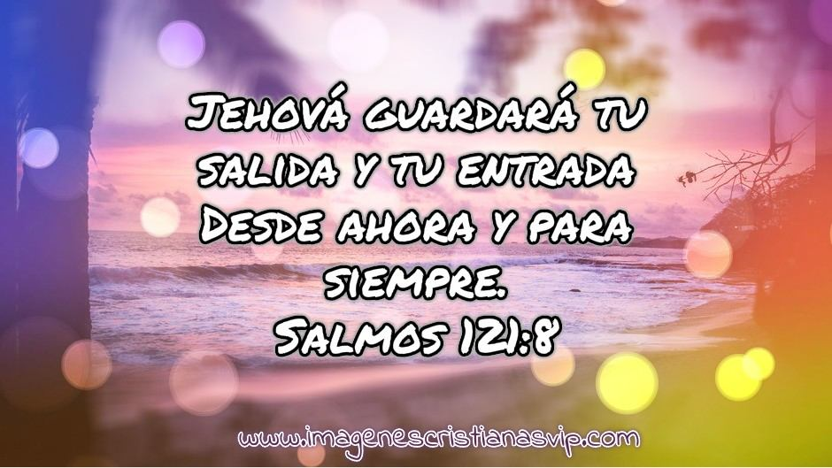 Jehová guardará tu salida y tu entrada imagenes