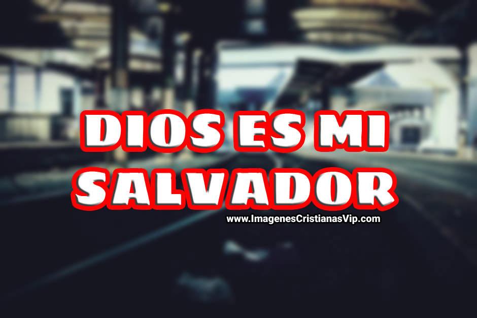 Imagenes crisitanas de dios mi salvador